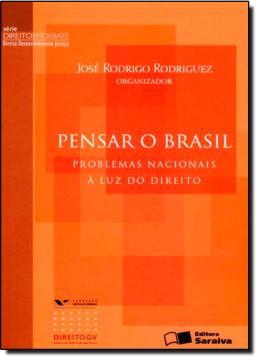 PENSAR O BRASIL - PROBLEMAS NACIONAIS A LUZ DO DIREITO