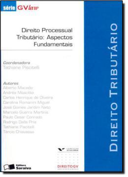 DIREITO TRIBUTARIO - DIREITO PROCESSUAL TRIBUTARIO - ASPECTOS FUNDAMENTAIS