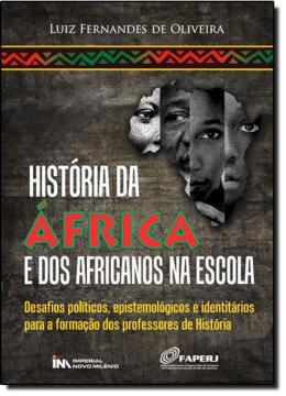 HISTORIA DA AFRICA E DOS AFRICANOS NA ESCOLA