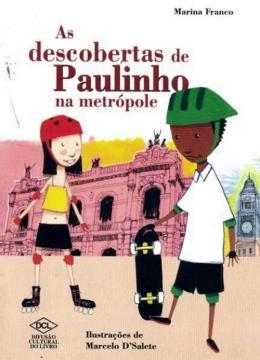DESCOBERTAS DE PAULINHO NA METROPOLE, AS