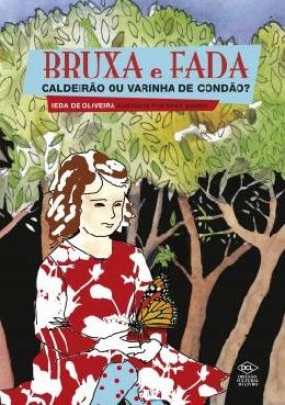 BRUXA E FADA - CALDEIRAO OU VARINHA DE CONDAO?