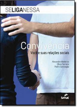 SE LIGA NESSA - CONVIVENCIA - VOCE E SUAS RELACOES SOCIAIS