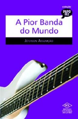 PIOR BANDA DO MUNDO, A