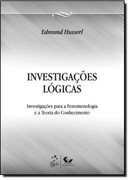 INVESTIGACOES LOGICAS - FENOMENOLOGIA E TEORIA DA COGNICAO