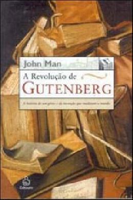 REVOLUÇAO DE GUTENBERG, A