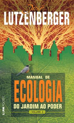 MANUAL DE ECOLOGIA - DO JARDIM AO PODER VOL. 2