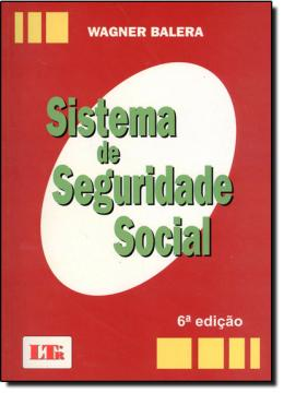 SISTEMA DE SEGURIDADE SOCIAL - 6º EDICAO
