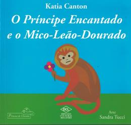 PRINCIPE ENCANTADO E O MICO LEAO DOURADO, O