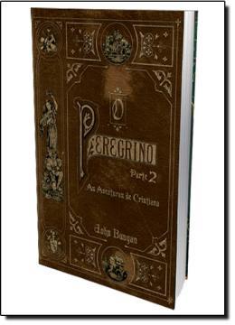 PEREGRINO, O - PARTE 2 - AVENTURAS DE CRISTIANA, AS