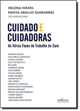 CUIDADO E CUIDADORAS - AS VARIAS FACES DO TRABALHO DO CARE