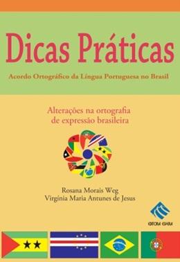 DICAS PRATICAS - ACORDO ORTOGRAFICO DA LINGUA PORTUGUESA NO BRASIL