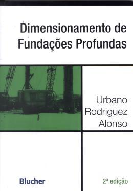 DIMENSIONAMENTO DE FUNDACOES PROFUNDAS - 2ª EDICAO