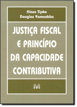 JUSTICA FISCAL E PRINCIPIO DA CAPACIDADE CONTRIBUTIVA
