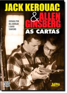 JACK KEROUAC E ALLEN GINSBERG - AS CARTAS