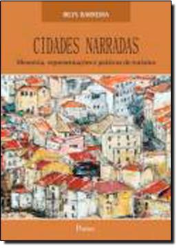CIDADES NARRADAS - MEMORIA, REPRESENTACOES E PRATICAS DE TURISMO