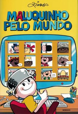 MALUQUINHO PELO MUNDO MOSTRA CURIOSIDADES E CULTURAS DOS CINCO CONTINENTES