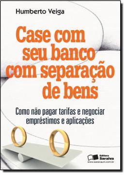 CASE COM SEU BANCO COM SEPARACAO DE BENS