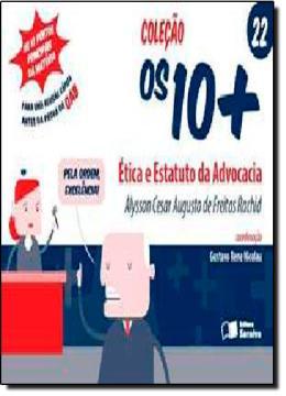 ETICA E ESTATUTO DA ADVOCACIA - VOL. 22 - COLECAO OS 10+