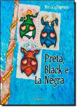 PRETA, BLACK E LA NEGRA