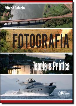 FOTOGRAFIA - TEORIA E PRATICA