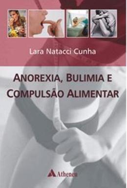 ANOREXIA, BULIMIA E COMPULSAO ALIMENTAR