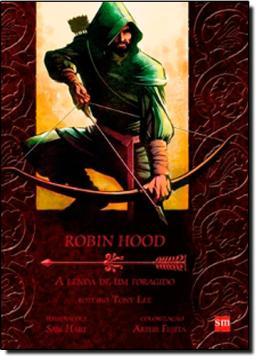 ROBIN HOOD - A LENDA DE UM FORAGIDO - 2ª ED