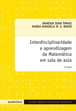 INTERDISCIPLINARIDADE E APRENDIZAGEM DA MATEMATICA EM SALA DE AULA