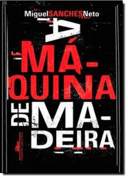 MAQUINA DE MADEIRA, A