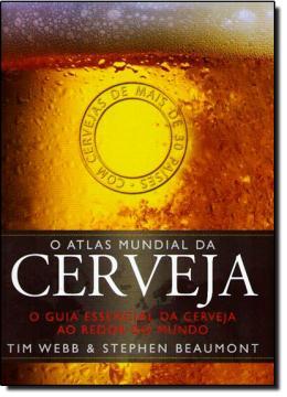 ATLAS MUNDIAL DA CERVEJA, O