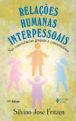 RELAÇOES HUMANAS INTERPESSOAIS NAS CONVIVENCIAS GRUPAIS E COMUNITARIAS