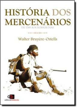 HISTORIA DOS MERCENARIOS - DE 1789 AOS NOSSOS DIAS