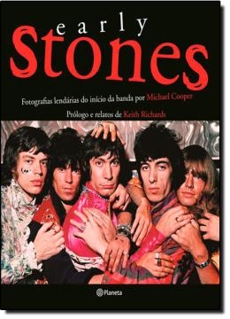 EARLY STONES -  FOTOGRAFIAS LENDARIAS DO INICIO DA BANDA