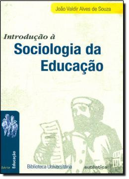 INTRODUCAO A SOCIOLOGIA DA EDUCACAO