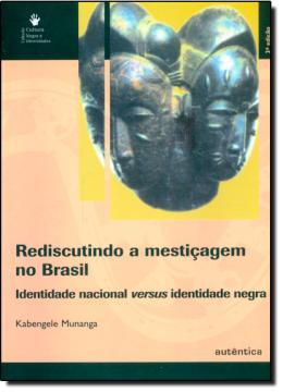REDISCUTINDO A MESTICAGEM NO BRASIL