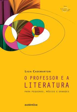PROFESSOR E A LITERATURA, O