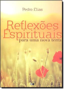 REFLEXOES ESPIRITUAIS PARA UMA NOVA TERRA