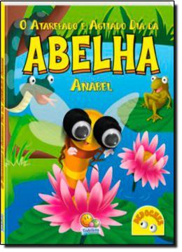 DEDOCHES - O ATAREFADO E AGITADO DIA DA ABELHA ANABEL