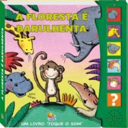MACACOS & MACAQUICES - UM LIVRO TOQUE O SOM - FLORESTA E BARULHE