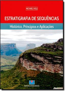 ESTRATIGRAFIA DE SEQUENCIAS - HISTORICO, PRINCIPIOS E APLICACOES