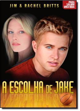 ESCOLHA DE JAKE, A