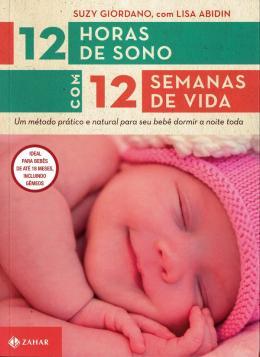 12 HORAS DE SONO COM 12 SEMANAS DE VIDA