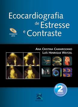 ECOCARDIOGRAFIA DE ESTRESSE E CONTRASTE - 2ª ED