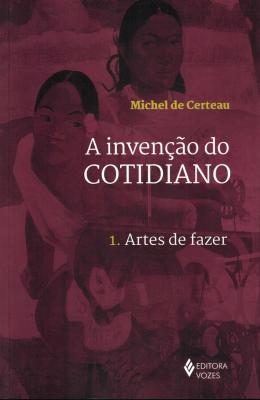 INVENCAO DO COTIDIANO, A - V.1