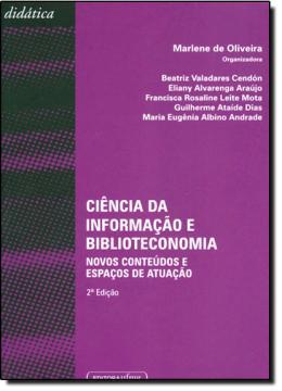 CIENCIA DA INFORMAÇAO E BIBLIOTECONOMIA NOVOS CONTEUDOS E ESPACOS DE ATUACAO