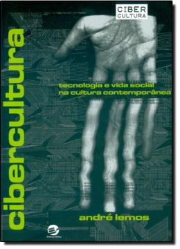CIBERCULTURA TECNOLOGIA E VIDA SOCIAL NA CULTURA CONTEMPORANEA