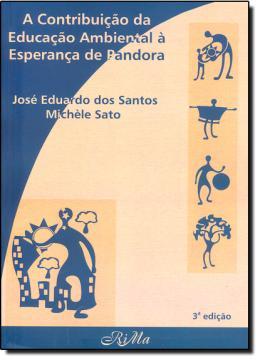CONTRIBUICAO DA EDUCACAO AMBIENTAL A ESPERANCA DE PANDORA