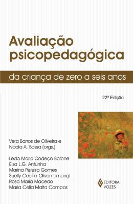 AVALIACAO PSICOPEDAGOGICA DA CRIANCA DE 0 A 6 ANOS