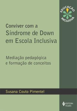 CONVIVER COM A SINDROME DE DOWN EM ESCOLA - INCLUSIVA