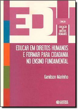 EDUCAR EM DIREITOS HUMANOS E FORMAR PARA CIDADANIA NO ENSINO FUNDAMENTAL