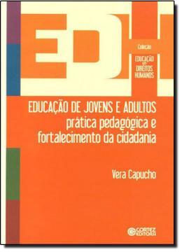 EDUCACAO DE JOVENS E ADULTOS - PRATICA PEDAGOGICA E FORTALECIMENTO DA CIDADANIA